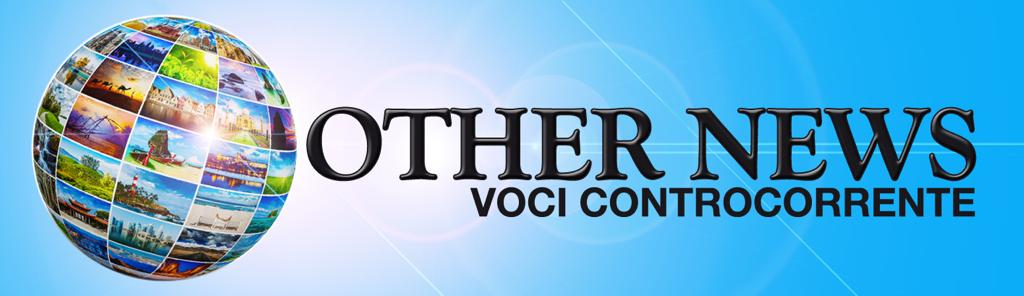 OTHER NEWS IN ITALIANO – Voci controcorrente